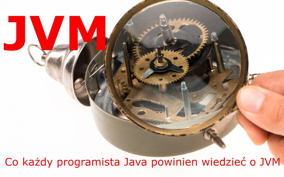 Java Developer: Co musisz wiedzieć o JVM i JIT?