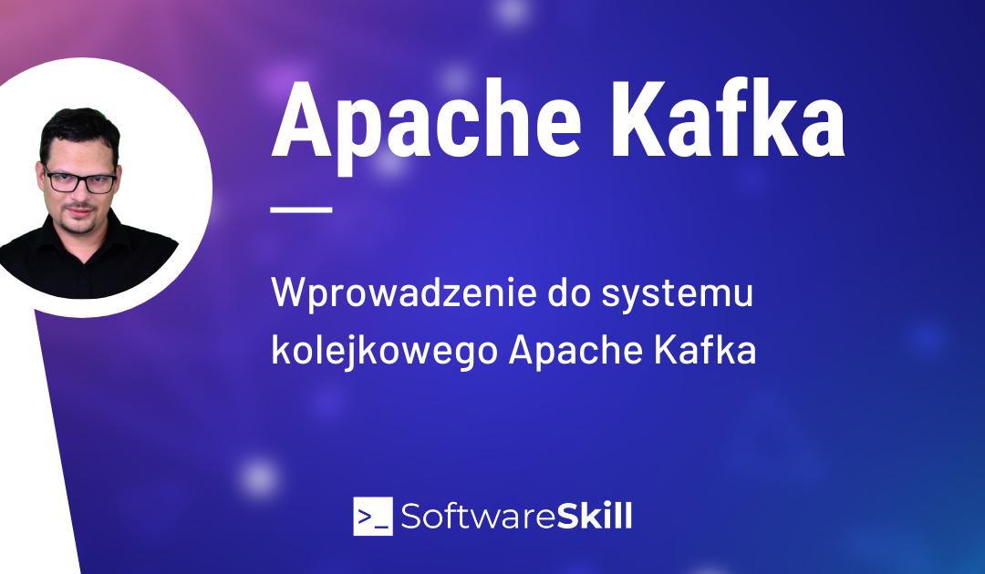 Apache Kafka – wprowadzenie