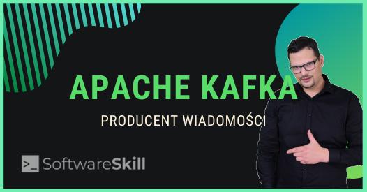 Apache Kafka – producent wiadomości