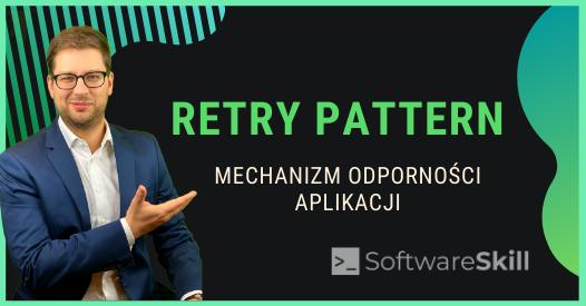Retry Pattern – mechanizm odporności aplikacji