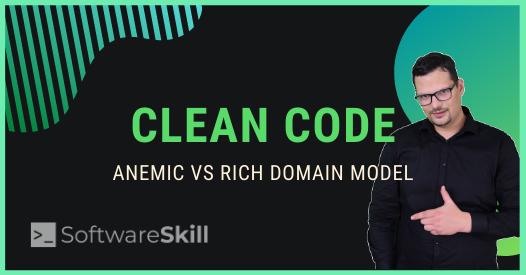 Dlaczego gettery i settery są niebezpieczne? Anemic Domain Model vs Rich Domain Model
